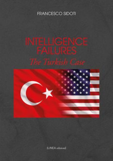 Intelligence failures. The turkish case - Francesco Sidoti |