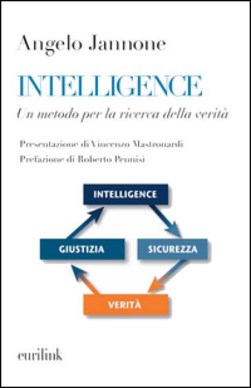 Intelligence. Un metodo per la ricerca della verità - Angelo Jannone | Thecosgala.com