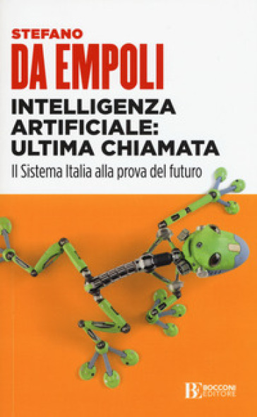 Intelligenza artificiale: ultima chiamata. Il sistema Italia alla prova del futuro - Stefano Da Empoli | Thecosgala.com