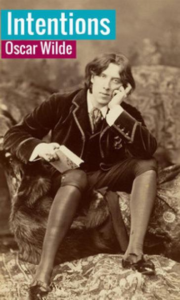 Intentions - Oscar Wilde |