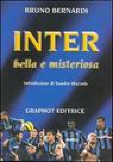 Inter. Bella e misteriosa - Bruno Bernardi | Rochesterscifianimecon.com