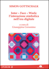 Inter-Face-Work. L interazione simbolica nell era digitale