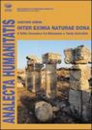 Inter eximia naturae dona. Il silfio cirenaico fra ellenismo e tarda antichità - Gaetano Arena |