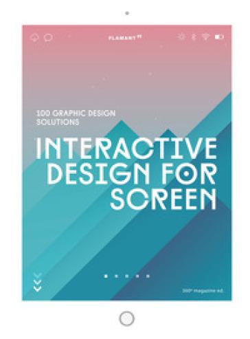 Interactive design for screen. 100 graphic design solutions - Design 360º | Rochesterscifianimecon.com