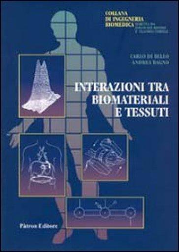 Interazioni tra biomateriali e tessuti - Carlo Di Bello |