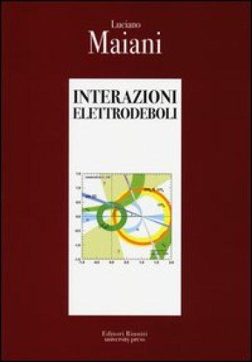 Interazioni elettrodeboli - Luciano Maiani | Rochesterscifianimecon.com