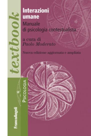 Interazioni umane. Manuale di psicologia contestualista - P. Moderato | Thecosgala.com