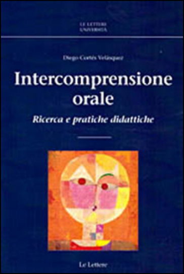 Intercomprensione orale. Ricerca e pratiche didattiche - Diego Cortés Velasquez | Rochesterscifianimecon.com