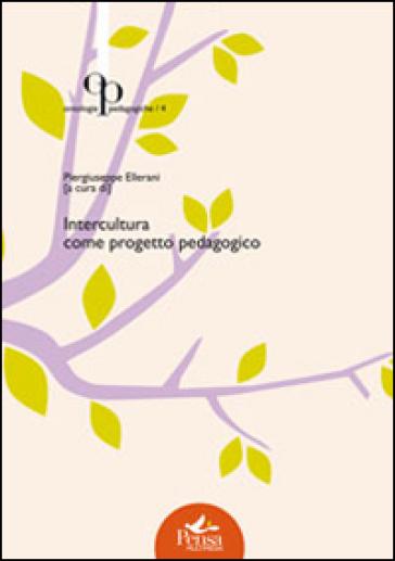 Intercultura come progetto pedagogico - P. Ellerani |