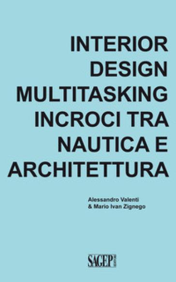 Interior design multitasking. Incroci tra nautica e architettura - Alessandro Valenti   Thecosgala.com