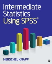 Intermediate Statistics Using SPSS