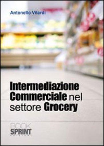 Intermediazione commerciale nel settore grocery - Antonello Vilardi |