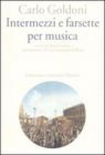 Intermezzi e farsette per musica - Carlo Goldoni  