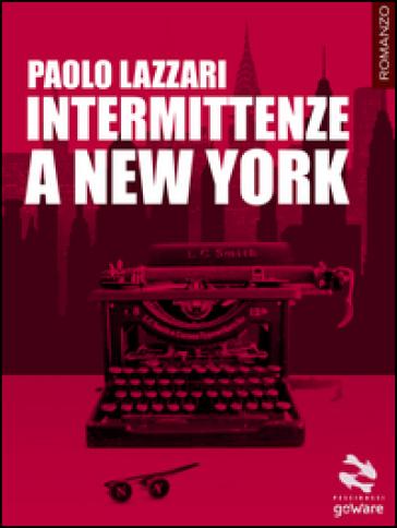 Intermittenze a New York - Paolo Lazzari | Kritjur.org