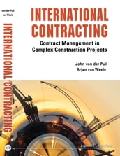 International Contracting: Contract Management In Complex Construction Projects