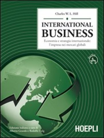 International business. Economia e strategia internazionale: l'impresa dei mercati globali