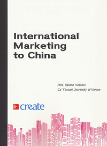 International marketing to China. Con Connect - Tiziano Vescovi pdf epub