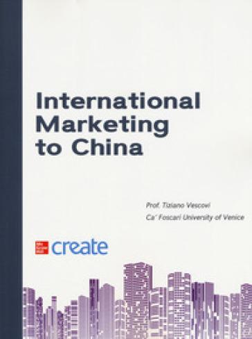 International marketing to China. Con Contenuto digitale per download e accesso on line - Tiziano Vescovi pdf epub