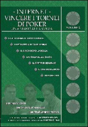 Internet. Vincere i tornei di poker. 2. - C. Poggi |