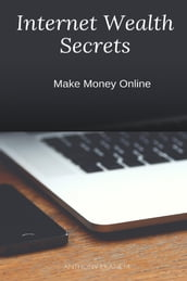 Internet Wealth Secrets