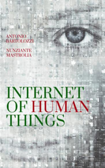 Internet of Human Things - Nunziante Mastrolia | Ericsfund.org
