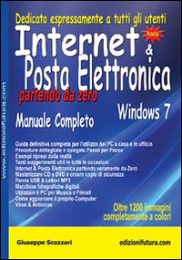 Internet & posta elettronica partendo da zero. Windows 7 - Giuseppe Scozzari | Thecosgala.com