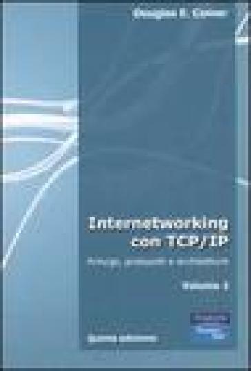 Internetworking con TCP/IP. 1.Principi, protocolli e architetture - Douglas E. Comer   Thecosgala.com