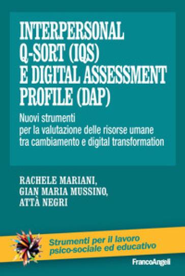 Interpersonal Q-Sort (IQS) e digital assessment profile (Dap). Nuovi strumenti per la valutazione delle risorse umane tra cambiamento e digital transformation - Rachele Mariani   Jonathanterrington.com