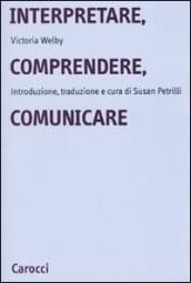 Interpretare, comprendere, comunicare