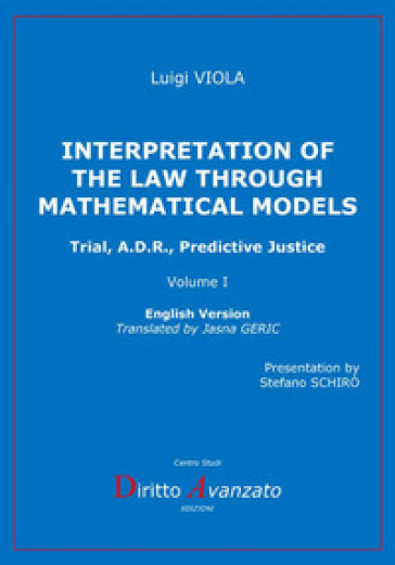 Interpretation of the law through mathematical models. Trial, A.D.R., predictive justice - Luigi Viola   Rochesterscifianimecon.com