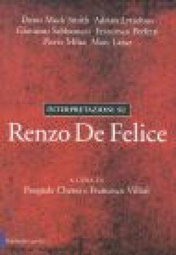 Interpretazioni su Renzo De Felice - P. Chessa |