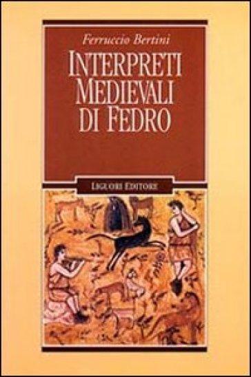 Interpreti medievali di Fedro - Ferruccio Bertini   Rochesterscifianimecon.com