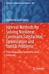 Interval Methods for Solving Nonlinear Constraint Satisfaction, Optimization and Similar Problems