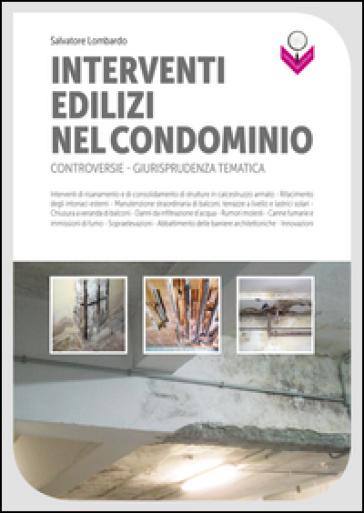 Interventi edilizi nel condominio - Salvatore Lombardo |