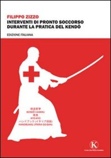 Interventi di pronto soccorso durante la pratica di Kendo - Filippo Zizzo |