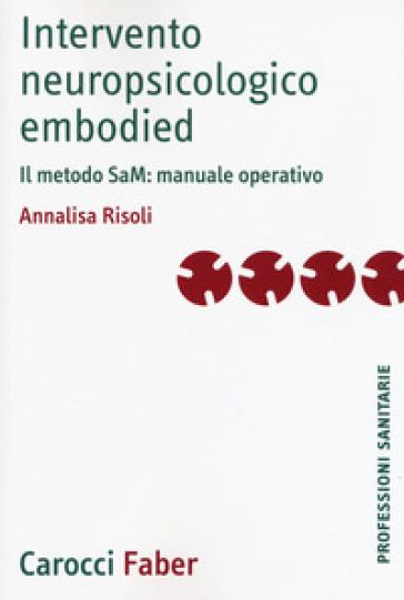 Intervento neuropsicologico embodied. Il metodo SaM: manuale operativo