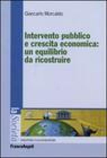 Intervento pubblico e crescita economica: un equilibrio da ricostruire - Giancarlo Morcaldo   Rochesterscifianimecon.com