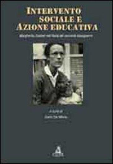 Intervento sociale e azione educativa. Margherita Zoebelli nell'Italia del secondo dopoguerra - Carlo De Maria | Jonathanterrington.com
