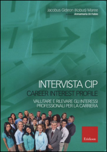 Intervista CIP-Carrer interest profile. Valutare e rilevare gli interessi professionali e di carriera - Jacobus Gideon Maree |