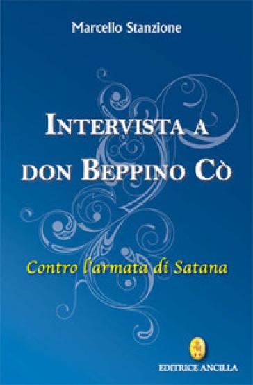 Intervista a Don Beppino Cò. Contro l'armata di Satana - Marcello Stanzione pdf epub