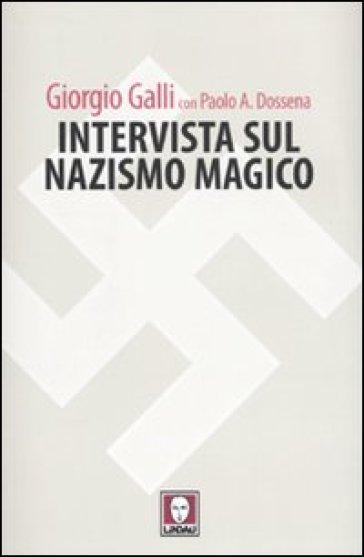Intervista sul nazismo magico - Giorgio Galli |