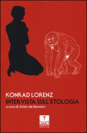 Intervista sull'etologia - Konrad Lorenz |