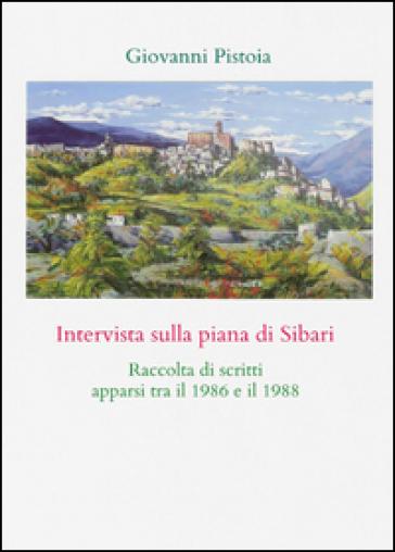 Intervista sulla piana di Sibari - Giovanni Pistoia |