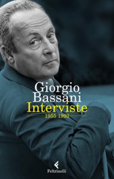 Interviste 1955-1993 - Giorgio Bassani |