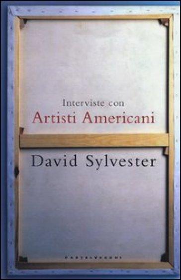 Interviste con artisti americani - David Sylvester | Rochesterscifianimecon.com