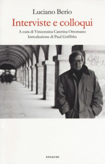 Interviste e colloqui - Luciano Berio |