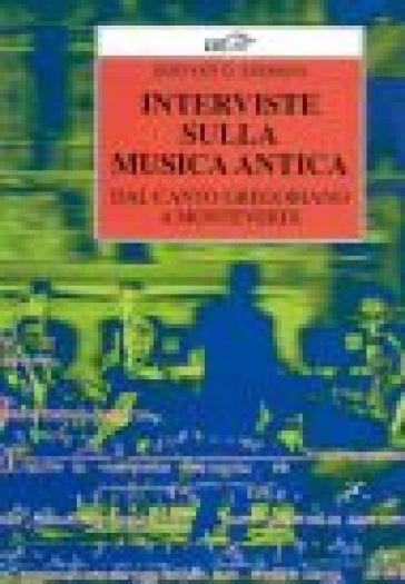 Interviste sulla musica antica. Dal canto gregoriano a Monteverdi - Bernard D. Sherman | Rochesterscifianimecon.com