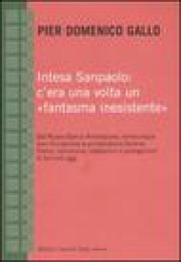 Intesa Sanpaolo: c'era una volta un «fantasma inesistente» - P. Domenico Gallo | Thecosgala.com