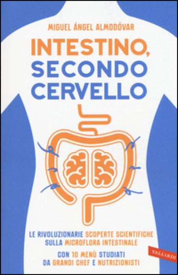 Intestino, secondo cervello - Miguel A. Almodovar  