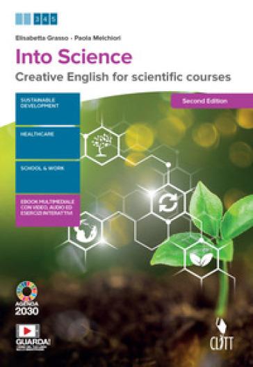 Into science. Creative English for scientific course. Per le Scuole superiori. Con e-book. Con espansione online - Elisabetta Grasso   Kritjur.org